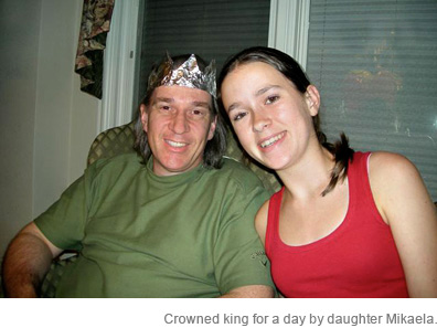 Crowned king for a day by daughter Mikaela
